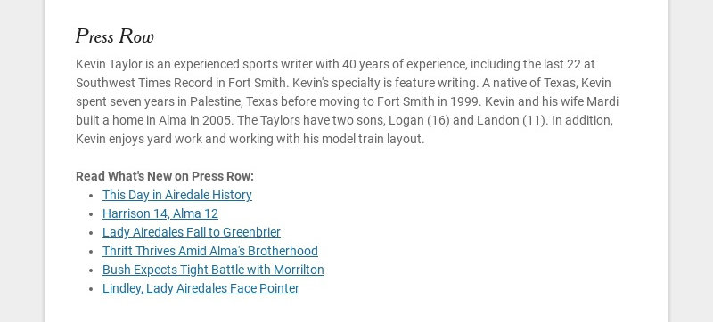 Press Row Kevin Taylor is an experienced sports writer with 40 years of experience, including the...