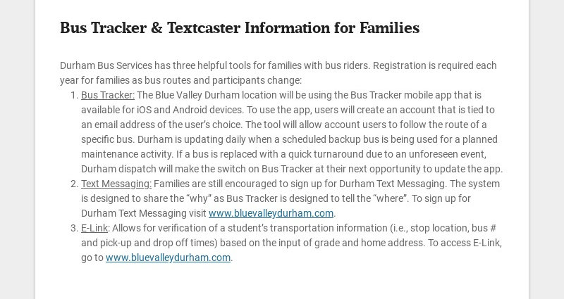 Bus Tracker & Textcaster Information for Families Durham Bus Services has three helpful tools...