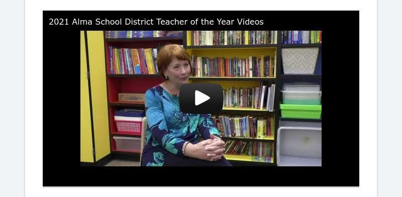 2021 Alma School District Teacher of the Year Videos