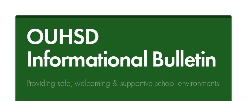 OUHSD Informational Bulletin Providing safe, welcoming & supportive school environments