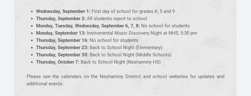 Wednesday, September 1: First day of school for grades K, 5 and 9 Thursday, September 2: All...