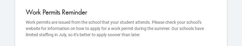 Work Permits Reminder Work permits are issued from the school that your student attends. Please...