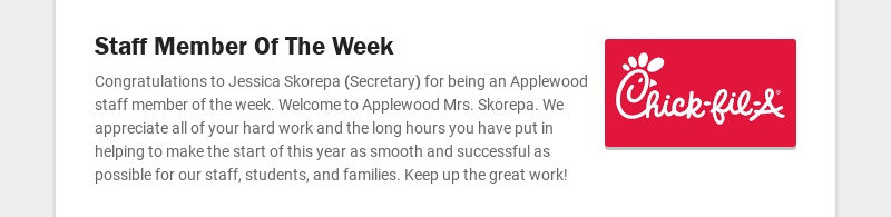 Staff Member Of The Week Congratulations to Jessica Skorepa (Secretary) for being an Applewood...