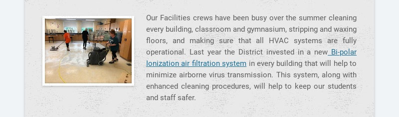 Our Facilities crews have been busy over the summer cleaning every building, classroom and...