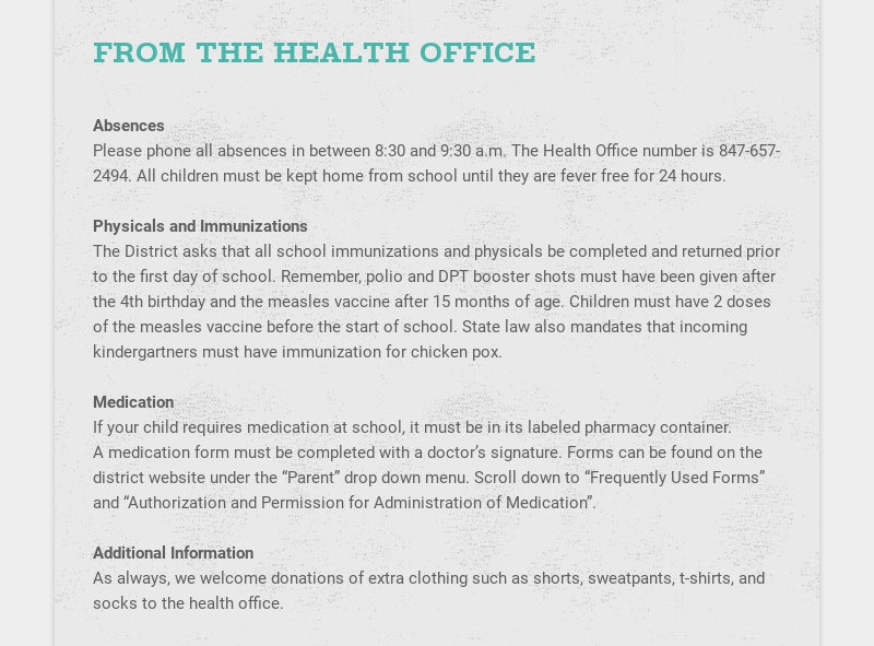 FROM THE HEALTH OFFICE Absences Please phone all absences in between 8:30 and 9:30 a.m. The...