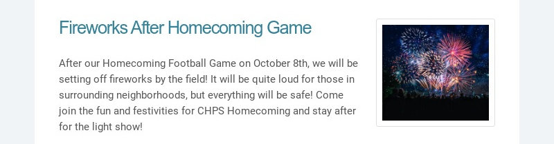 Fireworks After Homecoming Game After our Homecoming Football Game on October 8th, we will be...