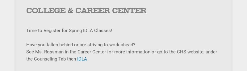 COLLEGE & CAREER CENTER Time to Register for Spring IDLA Classes! Have you fallen behind or...