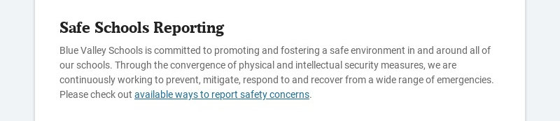 Safe Schools Reporting Blue Valley Schools is committed to promoting and fostering a safe...