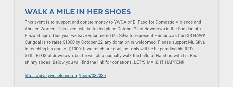 WALK A MILE IN HER SHOES This event is to support and donate money to YWCA of El Paso for...
