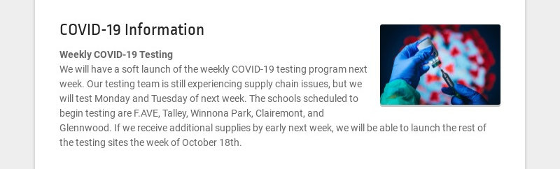 COVID-19 Information Weekly COVID-19 Testing We will have a soft launch of the weekly COVID-19...