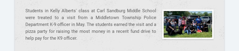 Students in Kelly Alberts' class at Carl Sandburg Middle School were treated to a visit from a...