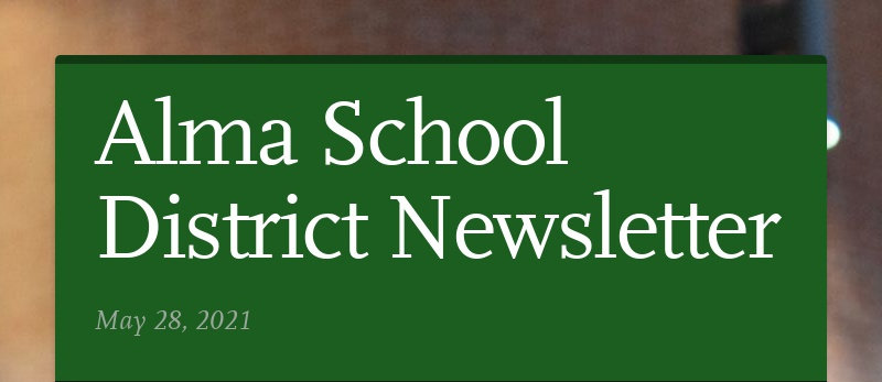 Alma School District Newsletter May 28, 2021