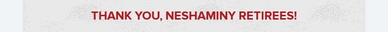 THANK YOU, NESHAMINY RETIREES!