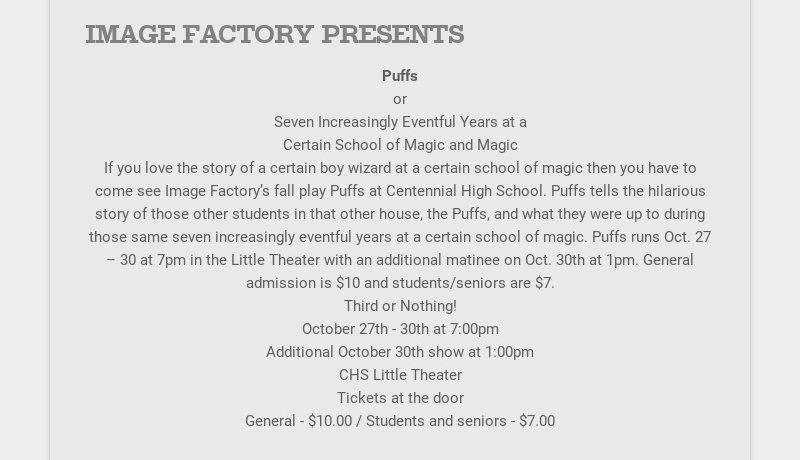 IMAGE FACTORY PRESENTS Puffs or Seven Increasingly Eventful Years at a Certain School of Magic...