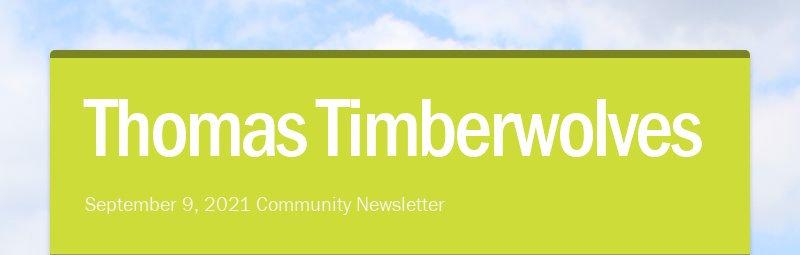 Thomas Timberwolves September 9, 2021 Community Newsletter
