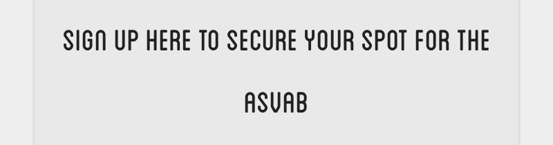 sign up here to secure your spot for the asvab