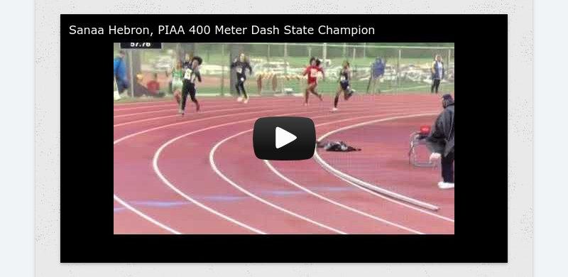 Sanaa Hebron, PIAA 400 Meter Dash State Champion