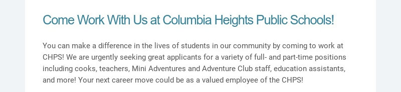Come Work With Us at Columbia Heights Public Schools! You can make a difference in the lives of...