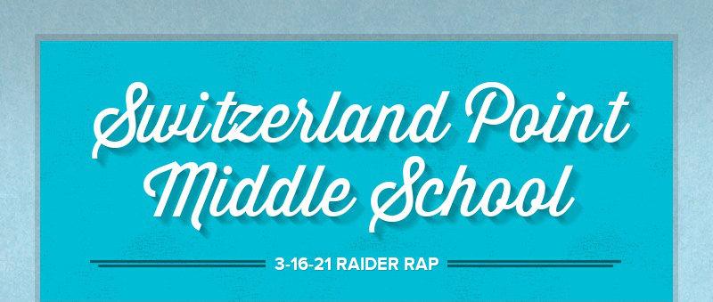 Switzerland Point Middle School 3-16-21 RAIDER RAP