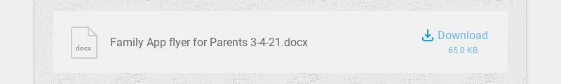 docx Family App flyer for Parents 3-4-21.docx Download 65.0 KB