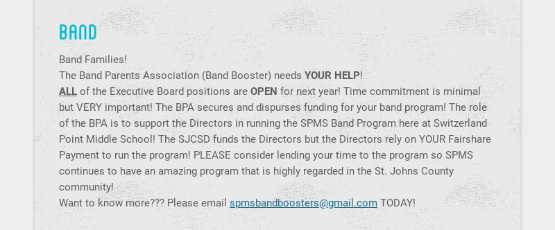 band Band Families! The Band Parents Association (Band Booster) needs YOUR HELP! ALL of the...