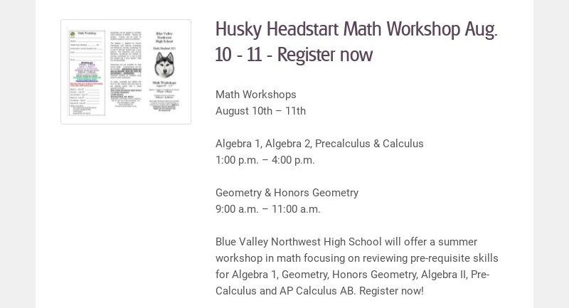 Husky Headstart Math Workshop Aug. 10 - 11 - Register now Math Workshops August 10th – 11th...