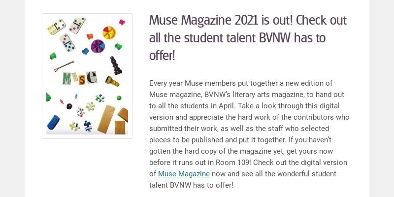 Muse Magazine 2021 is out! Check out all the student talent BVNW has to offer!