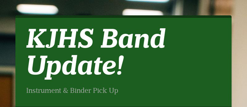 KJHS Band Update! Instrument & Binder Pick Up