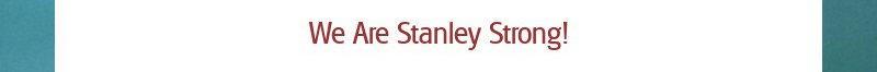 We Are Stanley Strong!