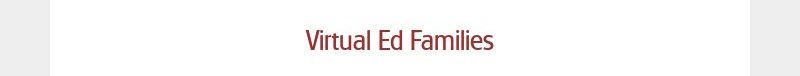 Virtual Ed Families