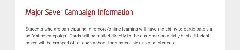 Major Saver Campaign Information Students who are participating in remote/online learning will...
