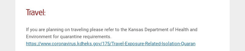Travel: If you are planning on traveling please refer to the Kansas Department of Health and...