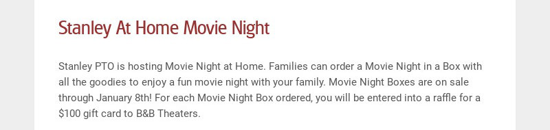 Stanley At Home Movie Night Stanley PTO is hosting Movie Night at Home. Families can order a...