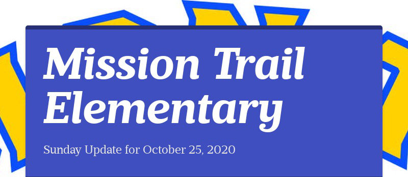 Mission Trail Elementary Sunday Update for October 25, 2020