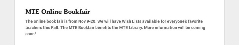 MTE Online Bookfair The online book fair is from Nov 9-20. We will have Wish Lists available for...
