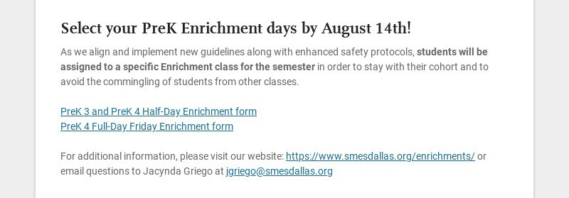 Select your PreK Enrichment days by August 14th! As we align and implement new guidelines along...