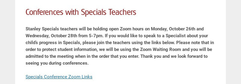 Conferences with Specials Teachers Stanley Specials teachers will be holding open Zoom hours on...