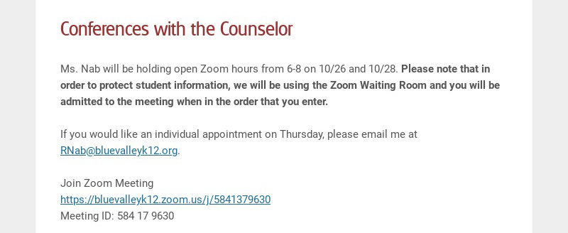 Conferences with the Counselor Ms. Nab will be holding open Zoom hours from 6-8 on 10/26 and...