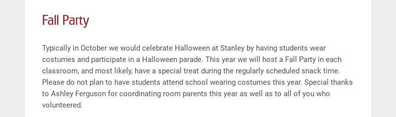Fall Party Typically in October we would celebrate Halloween at Stanley by having students wear...