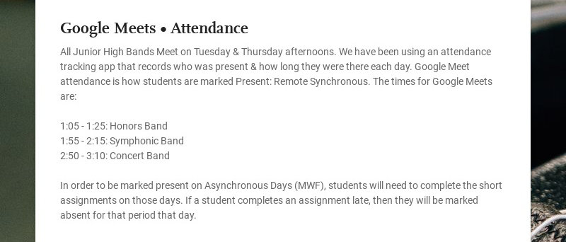 Google Meets • Attendance All Junior High Bands Meet on Tuesday & Thursday afternoons. We have...