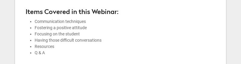 Items Covered in this Webinar: Communication techniques Fostering a positive attitude Focusing on...