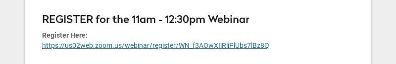 REGISTER for the 11am - 12:30pm Webinar Register Here:...