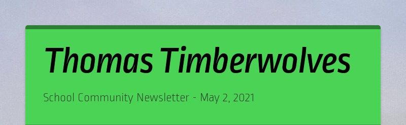 Thomas Timberwolves School Community Newsletter - May 2, 2021