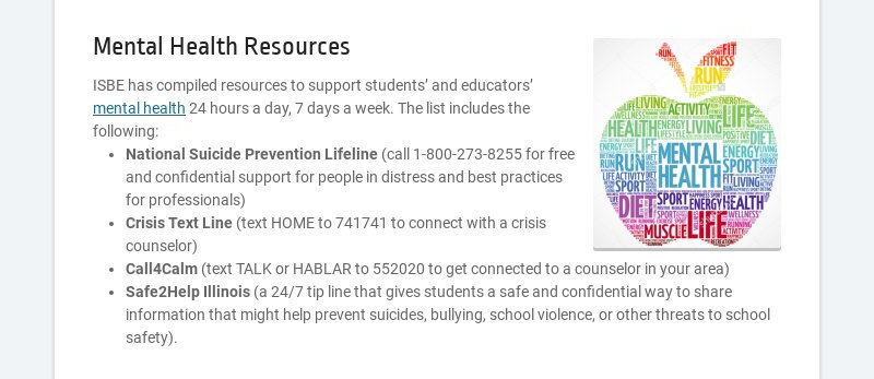 Mental Health Resources ISBE has compiled resources to support students' and educators' mental...