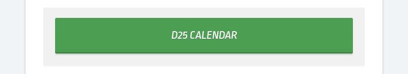 D25 CALENDAR