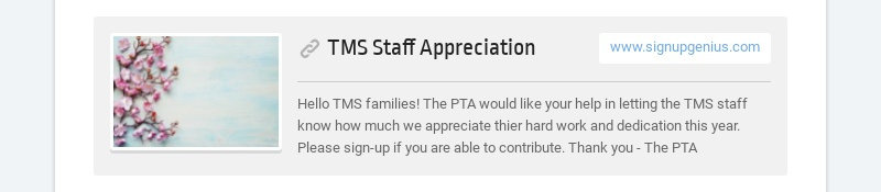 TMS Staff Appreciation www.signupgenius.com Hello TMS families! The PTA would like your help in...