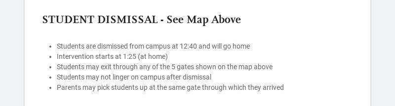 STUDENT DISMISSAL - See Map Above