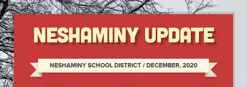 NESHAMINY UPDATE NESHAMINY SCHOOL DISTRICT / DECEMBER, 2020