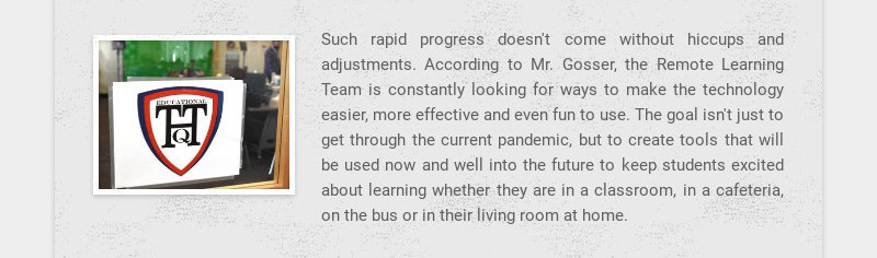 Such rapid progress doesn't come without hiccups and adjustments. According to Mr. Gosser, the...