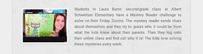 Students in Laura Burns' second-grade class at Albert Schweitzer Elementary have a Mystery Reader...